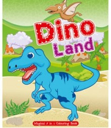 Buy Online Dino Land (Magical 5 in 1 Colouring Book) 23-4